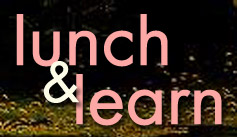 Lunch and Learn special events